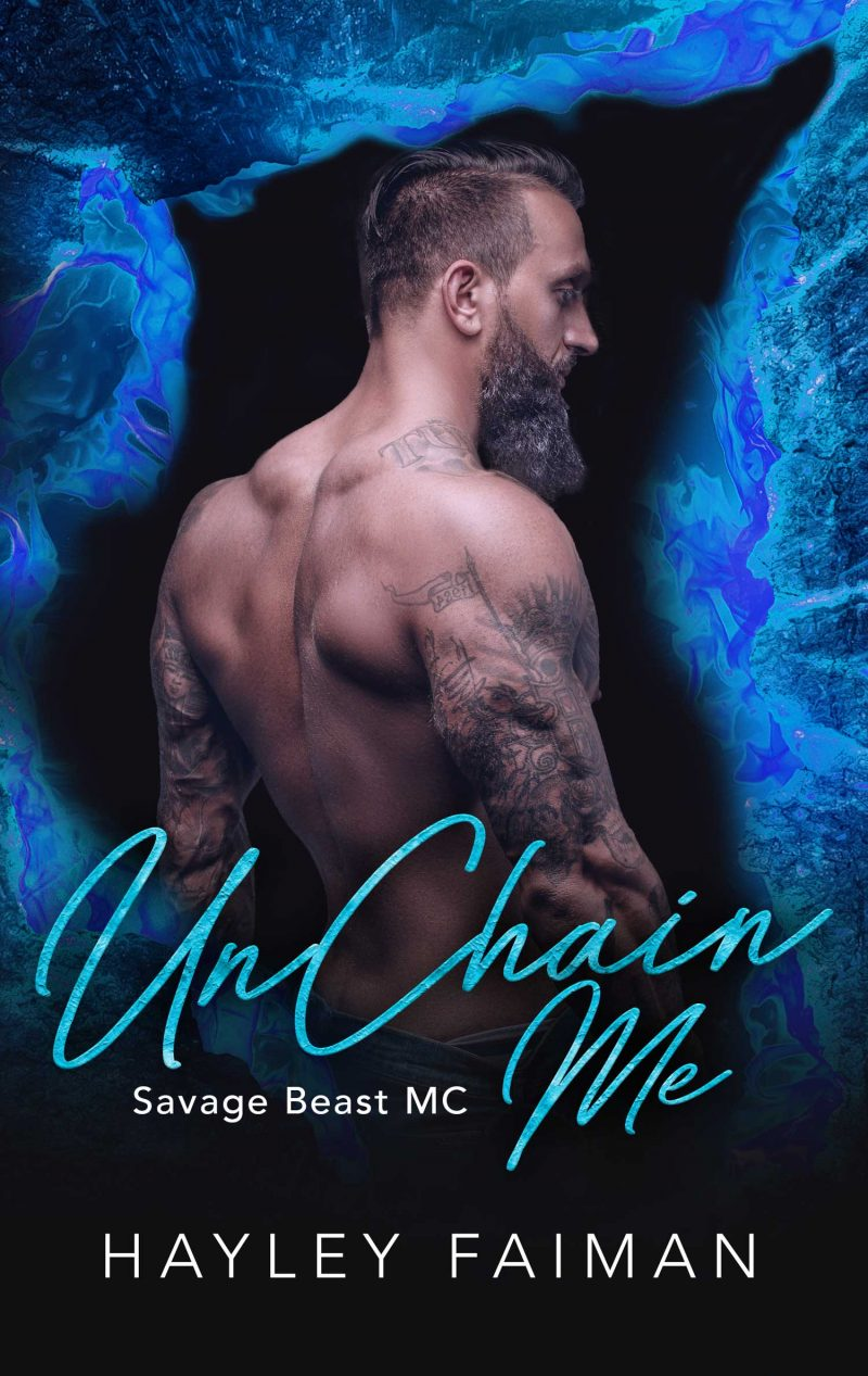 Cover Reveal: UnChain Me (Savage Beast MC #3) by Hayley Faiman