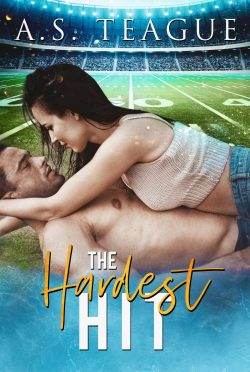 Cover Reveal: The Hardest Hit by AS Teague