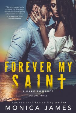 Cover Reveal: Forever My Saint (All the Pretty Things Trilogy #3) by Monica James