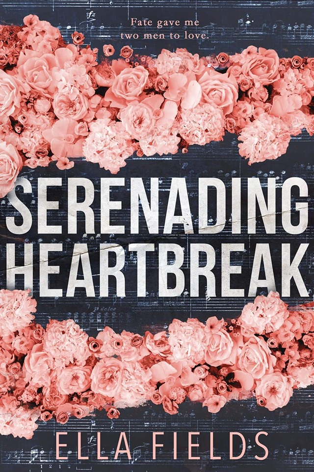 Cover Reveal: Serenading Heartbreak by Ella Fields