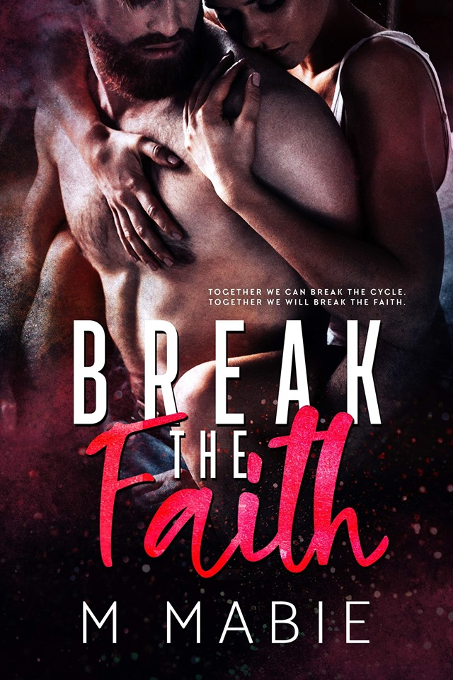Cover Reveal: Break the Faith (The Breaking Trilogy #3) by M Mabie