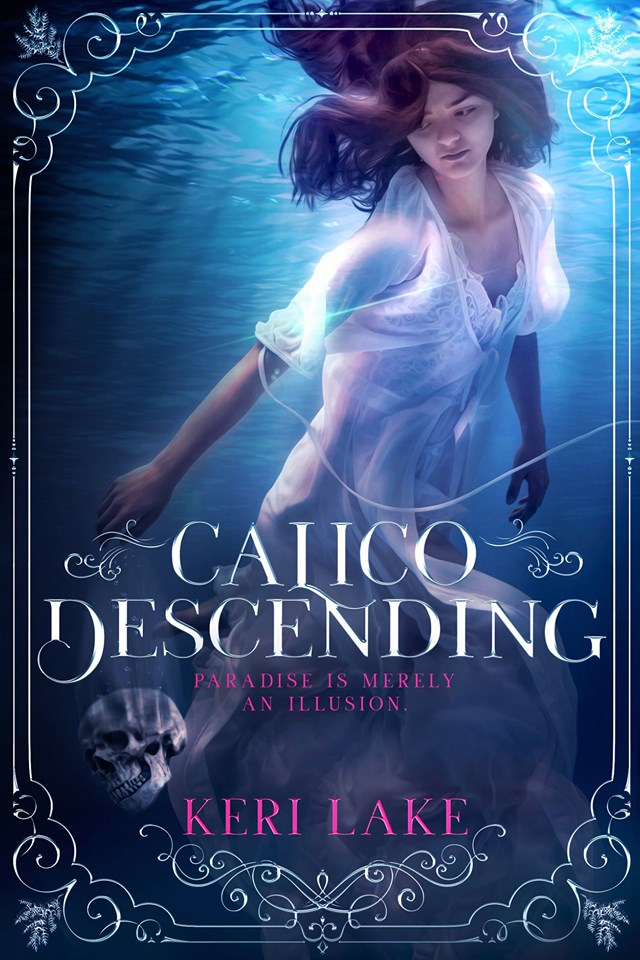 Cover Reveal: Calico Descending (Juniper Unraveling #2) by Keri Lake
