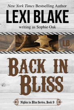 Release Day Blitz: Back in Bliss (Nights in Bliss, Colorado #9) by Lexi Blake, writing as Sophie Oak