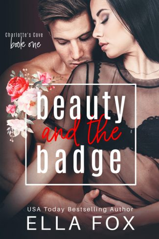 Cover Reveal: Beauty and the Badge (Charlotte's Cove #1) by Ella Fox