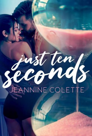 Cover Reveal: Just Ten Seconds by Jeannine Colette
