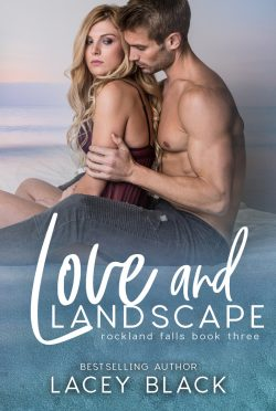 Cover Reveal: Love and Landscape (Rockland Falls #3) by Lacey Black