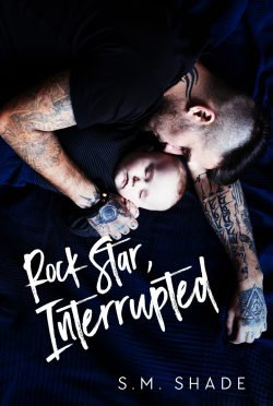 Cover Reveal: Rock Star, Interrupted (Tragic Duet #1) by SM Shade