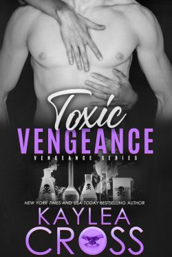 Cover Reveal: Toxic Vengeance (Vengeance #4) by Kaylea Cross