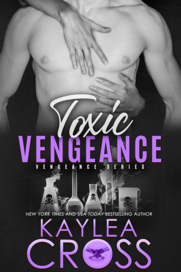 Cover Reveal: Toxic Vengeance (Vengeance #4) by Kaylea Cross