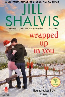 Release Day Blitz: Wrapped Up in You (Heartbreaker Bay #8) by Jill Shalvis