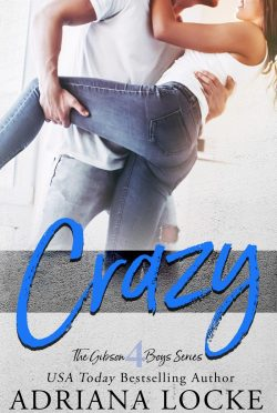 Release Day Blitz: Crazy (The Gibson Boys #4) by Adriana Locke