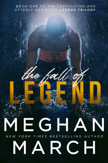 Cover Reveal: The Fall of Legend (Legend Trilogy #1) by Meghan March