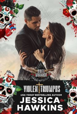 Cover Reveal: Violent Triumphs (White Monarch #3) by Jessica Hawkins