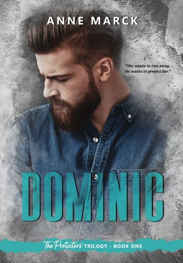 Cover Reveal: Dominic (The Protector's Trilogy #1) by Anne Marck