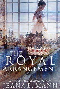 Release Day Blitz: The Royal Arrangement (The Rebel Queen Duet #1) by Jeana E Mann