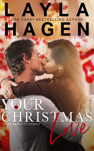 Cover Reveal: Your Christmas Love (The Bennett Family #10) by Layla Hagen