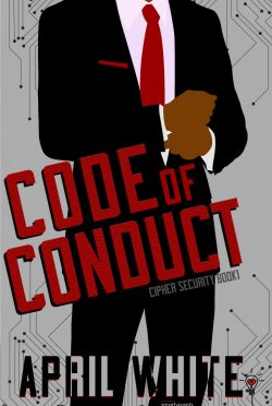Release Day Blitz: Code of Conduct (Cipher Security #1) by April White
