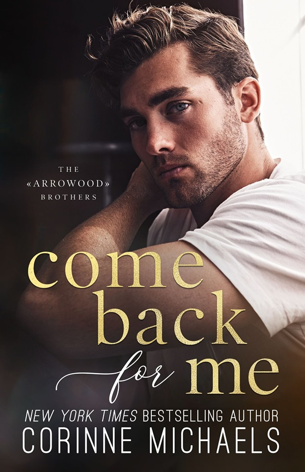 Cover Reveal: Come Back for Me (The Arrowhead Brothers #1) by Corinne Michaels