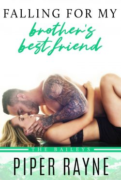 Release Day Blitz: Falling for my Brother's Best Friend (The Baileys #4) by Piper Rayne