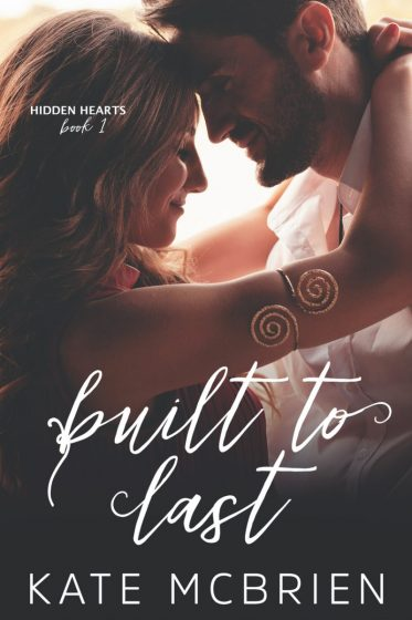 Release Day Blitz & Giveaway: Built to Last (Hidden Hearts #1) by Kate McBrien