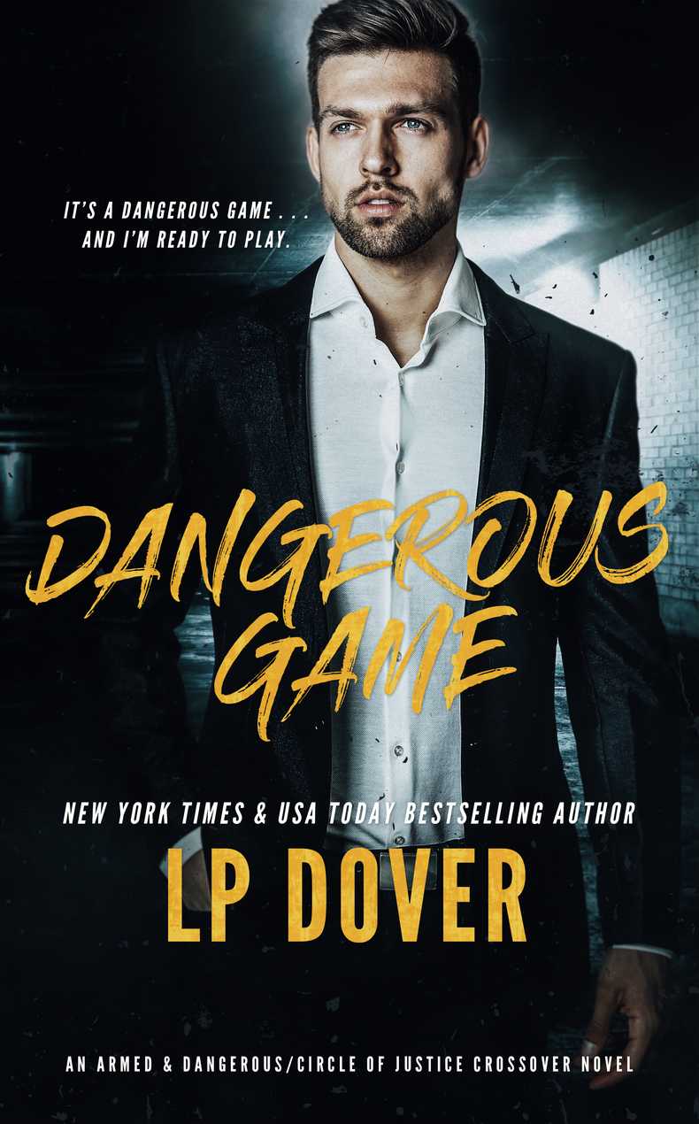 Cover Reveal: Dangerous Game (Armed & Dangerous/Circle of Justice Crossover #1) by LP Dover