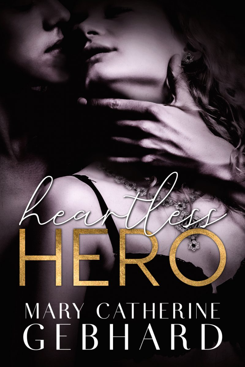 Cover Reveal: Heartless Hero by Mary Catherine Gebhard