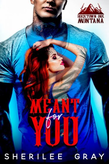 Cover Reveal: Meant For You (Rocktown Ink #3) by Sherilee Gray