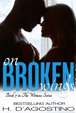 Cover Reveal: On Broken Wings (Witness #7) by H D'Agostino