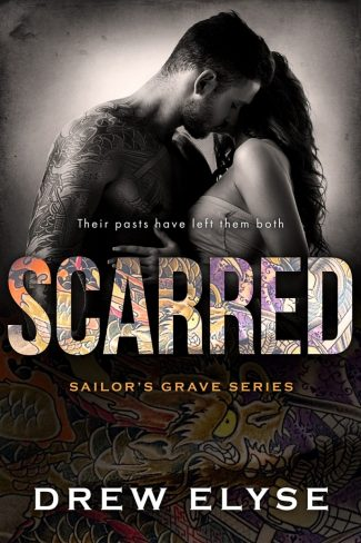 Release Day Blitz: Scarred (Sailor's Grave #3) by Drew Elyse