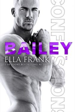 Cover Reveal: Bailey (Confessions #6) by Ella Frank