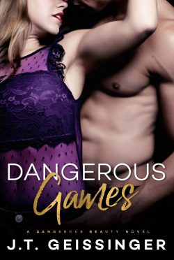 Release Day Blitz: Dangerous Games (Dangerous Beauty #3) by JT Geissinger
