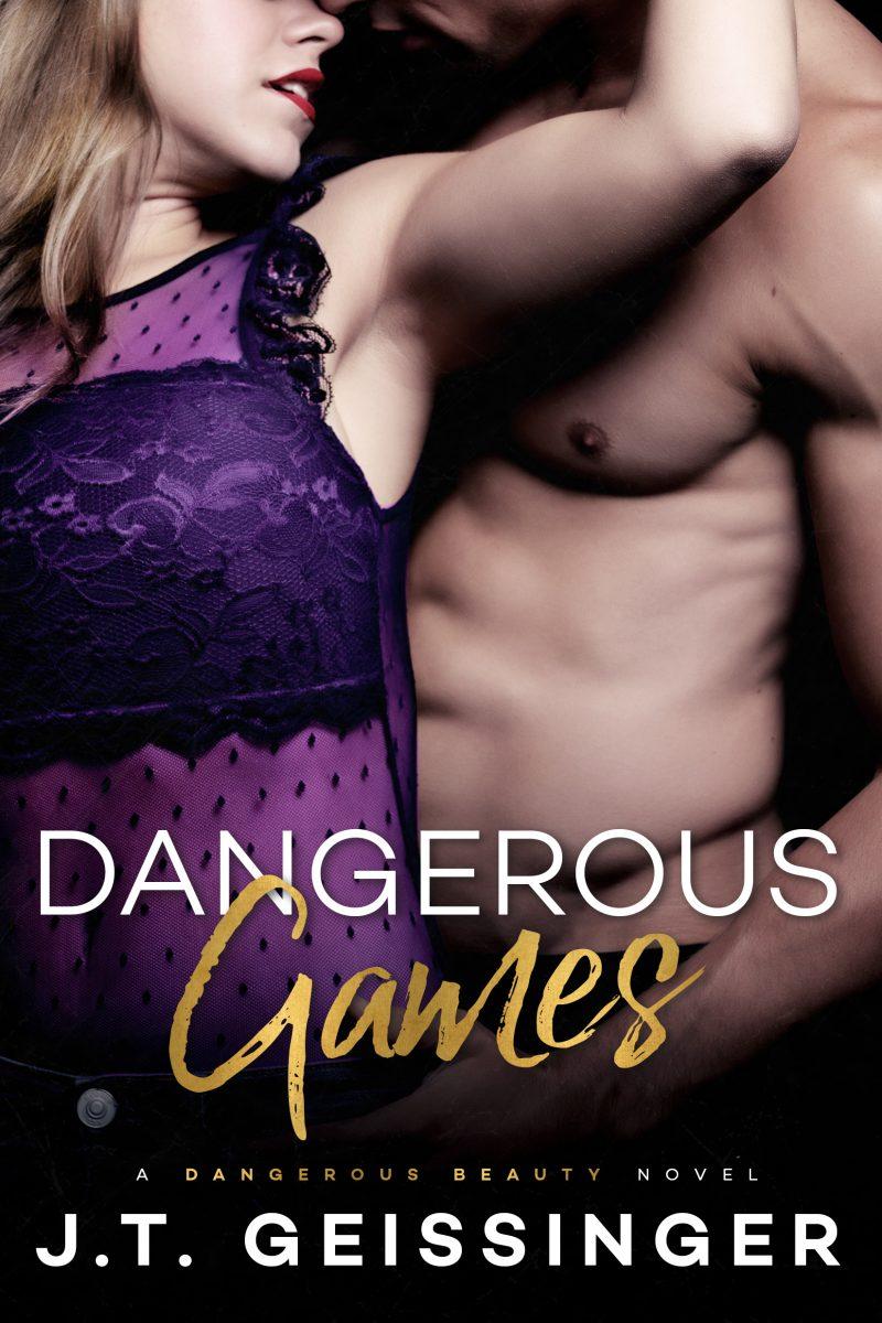 Release Day Blitz: Dangerous Games (Dangerous Beauty #3) by JT Geissinger