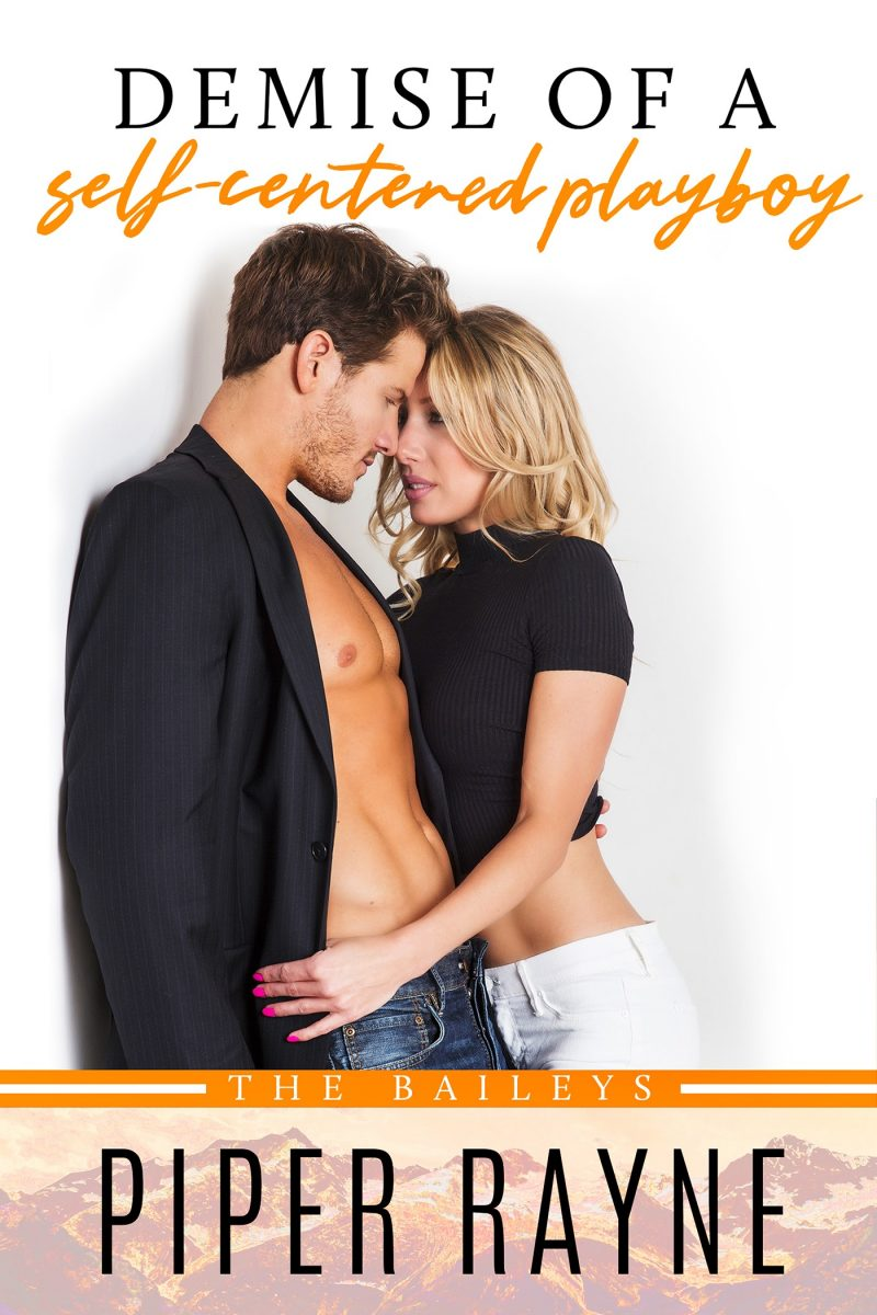 Release Day Blitz: Demise of a Self-Centered Playboy (The Baileys #5) by Piper Rayne