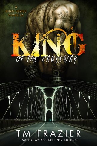 Cover Reveal: King of the Causeway (King #9.5) by TM Frazier