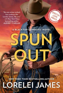 Release Day Blitz: Spun Out (Blacktop Cowboys #10) by Lorelei James