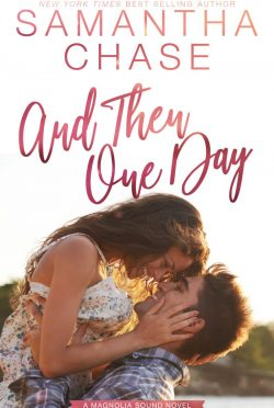 Cover Reveal: And Then One Day (Magnolia Sound #4) by Samantha Chase