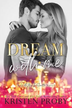 Cover Reveal: Dream With Me (With Me In Seattle #13) by Kristen Proby