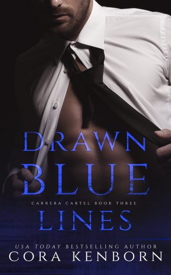 Cover Reveal: Drawn Blue Lines (Carrera Cartel #3) by Cora Kenborn