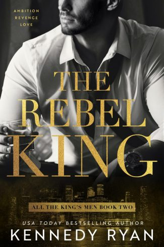 Release Day Blitz & Giveaway: The Rebel King (All the King's Men Duet #2) by Kennedy Ryan