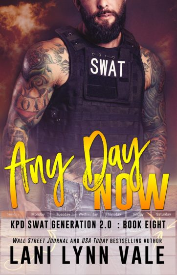 Cover Reveal: Any Day Now (SWAT Generation 2.0 #8) by Lani Lynn Vale