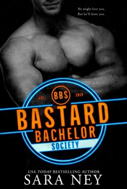 Cover Reveal: Bastard Bachelor Society (The Bachelor Club #1) by Sara Ney