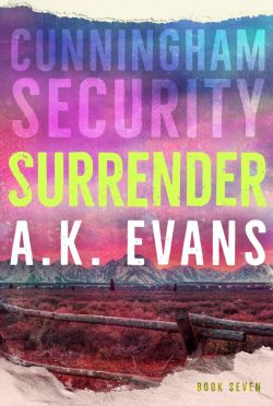 Release Day Blitz: Surrender (Cunningham Security #7) by AK Evans