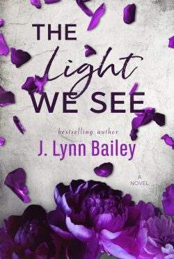 Release Day Blitz: The Light We See by J Lynn Bailey