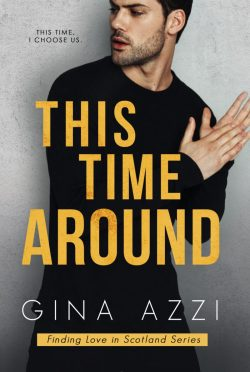 Release Day Blitz & Giveaway: This Time Around (Finding Love in Scotland #2) by Gina Azzi