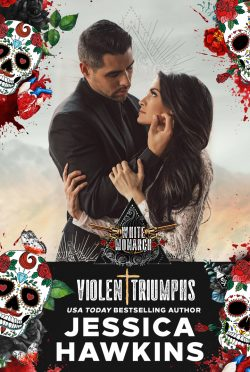 Release Day Blitz: Violent Triumphs (White Monarch #3) by Jessica Hawkins