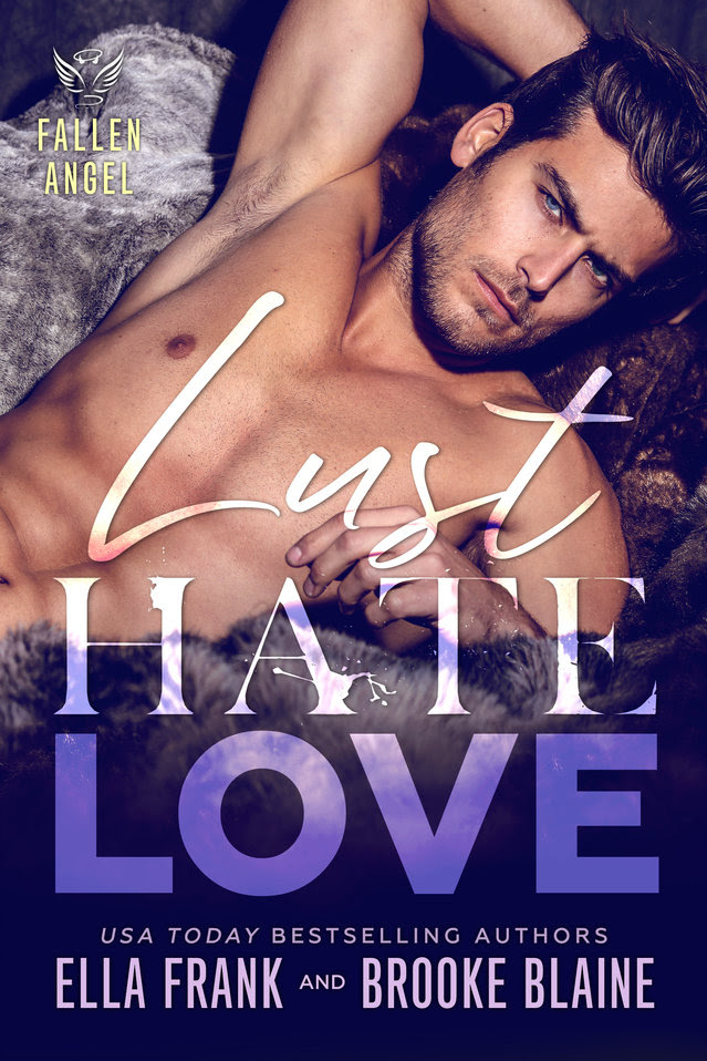 Cover Reveal: Lust. Hate. Love. (Fallen Angel #4) by Ella Frank & Brooke Blaine