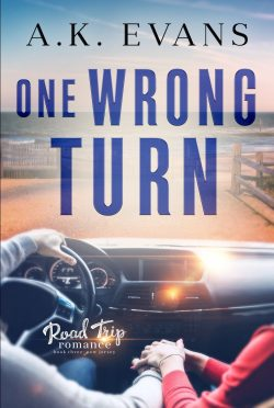 Cover Reveal: One Wrong Turn (Road Trip Romance #3) by AK Evans
