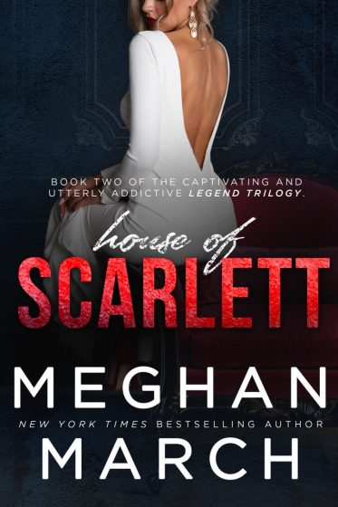 Cover Reveal: House of Scarlett (Legend Trilogy #2) by Meghan March