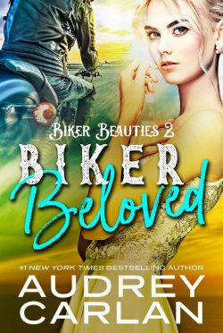 Cover Reveal: Biker Beloved (Biker Beauties #2) by Audrey Carlan
