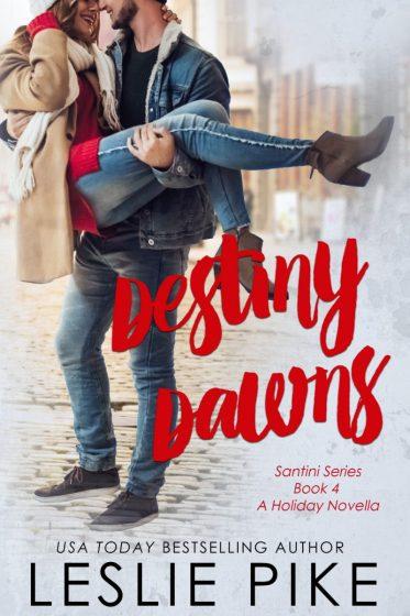 Release Day Blitz: Destiny Dawns (Santini #4) by Leslie Pike